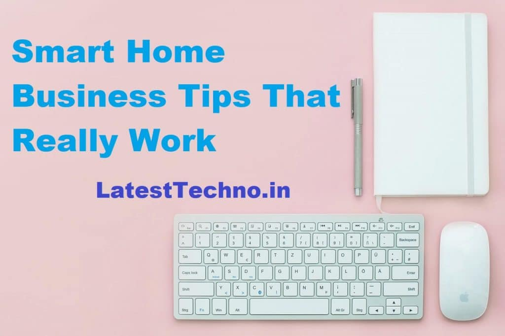 Smart Home Business Tips That Really Work