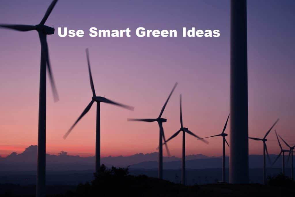 Use Smart Green Ideas